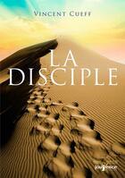 Couverture du livre « La disciple » de Vincent Cueff aux éditions Jouvence