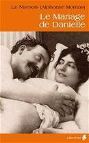 Couverture du livre « Le mariage de Danielle » de Le Nismois aux éditions Alixe