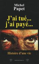 Couverture du livre « J'ai tué... j'ai payé » de Michel Papet aux éditions Traboules