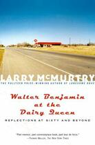 Couverture du livre « Walter Benjamin at the Dairy Queen » de Larry Mcmurtry aux éditions Simon & Schuster