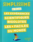 Couverture du livre « Simplissime ; les expériences scientifiques rigolotes » de Nathalie Barde et Adejie aux éditions Hachette Enfants