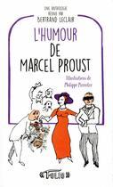 Couverture du livre « L'humour de Marcel Proust » de Bertrand Leclair aux éditions Folio