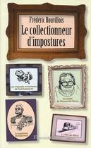 Couverture du livre « Le collectionneur d'impostures » de Frederic Rouvillois aux éditions Flammarion