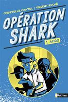 Couverture du livre « Opération Shark T.1 ; Amos » de Christelle Chatel et Vincent Roche aux éditions Nathan