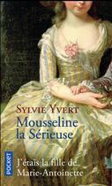 Couverture du livre « Mousseline la sérieuse » de Sylvie Yvert aux éditions Pocket