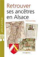 Couverture du livre « Retrouver ses ancêtres en Alsace » de Doris Kasser-Freytag aux éditions Archives Et Culture