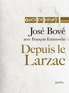 Couverture du livre « Depuis le Larzac » de Jose Bove et Francois Ernenwein aux éditions Elytis