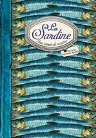 Couverture du livre « La sardine ; mon carnet de recettes » de Sonia Ezgulian aux éditions Stephane Baches