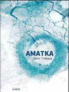 Couverture du livre « Amatka » de Karin Tidbeck aux éditions La Volte