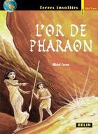 Couverture du livre « L'or de Pharaon » de Michel Cosem aux éditions Belin Education