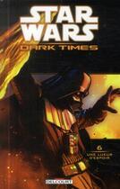 Couverture du livre « Star Wars - dark times T.6 ; une lueur d'espoir » de Randy Stradley et Douglas Wheatley aux éditions Delcourt