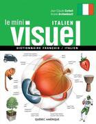 Couverture du livre « Le mini visuel ; dictionnaire français / italien » de Jean-Claude Corbeil et Ariane Archambault aux éditions Quebec Amerique