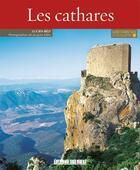 Couverture du livre « Connaître les cathares » de Jacques Jolfre et Lucien Bely aux éditions Sud Ouest Editions