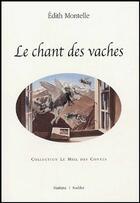 Couverture du livre « Le chant des vaches » de Edith Montelle aux éditions Slatkine