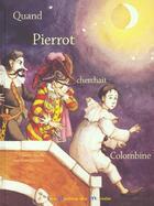 Couverture du livre « Quand Pierrot Cherchait Colombine » de Mazille et Spilmont aux éditions Portes Du Monde