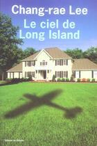 Couverture du livre « Ciel de long island (le) » de Chang-Rae Lee aux éditions Editions De L'olivier