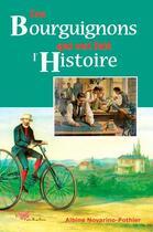 Couverture du livre « Ces bourguignons qui ont fait l'histoire » de Albine Novarino aux éditions Papillon Rouge