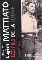 Couverture du livre « Les fils de la louve » de Eugene Mattiato aux éditions Memogrames