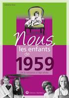 Couverture du livre « Nous, les enfants de ; 1959 » de Catherine Grive aux éditions Wartberg