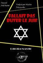 Couverture du livre « Fallait pas buter le juif » de Samuel Portman aux éditions Ink Book