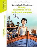 Couverture du livre « La véritable histoire de Hoang, qui risqua sa vie en fuyant son pays » de Claire Astolfi et Marcellino Truong aux éditions Bayard Jeunesse