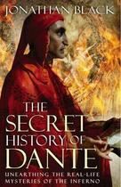 Couverture du livre « The Secret History of Dante » de Jonathan Black aux éditions Quercus Publishing Digital