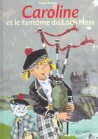 Couverture du livre « Caroline Et Le Fantome Du Loch-Ness - 25 » de Probst-P aux éditions Hachette Enfants
