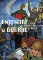 Couverture du livre « Entendre la guerre ; silence, musiques et sons en 14-18 » de Collectif aux éditions Gallimard