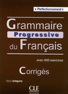 Couverture du livre « Corrigés grammaire progressive du frangais ; niveau perfectionnement » de Maia Gregoire aux éditions Cle International
