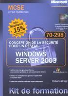 Couverture du livre « Conception de la sécurité pour un réseau Windows server 2003 ; examen mcse 70-298 » de Roberta Bragg aux éditions Microsoft Press