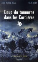 Couverture du livre « Le sang de la vigne t.12 ; coup de tonnerre dans les corbières » de Noel Balen aux éditions Fayard