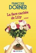 Couverture du livre « La face cachée de Lily » de Francoise Dorner aux éditions Albin Michel