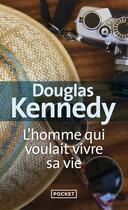 Couverture du livre « L'homme qui voulait vivre sa vie » de Douglas Kennedy aux éditions Pocket