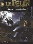 Couverture du livre « Felin t5 - gare au chevalier-loup ! (le) » de Arthur Tenor aux éditions J'ai Lu