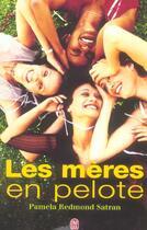 Couverture du livre « Les Meres En Pelote » de Pamela Redmond Satran aux éditions J'ai Lu