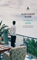 Couverture du livre « Un garçon parfait » de Alain Claude Sulzer aux éditions Actes Sud