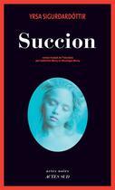 Couverture du livre « Succion » de Yrsa Sigurdardottir aux éditions Actes Sud
