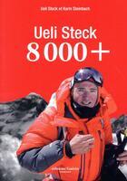 Couverture du livre « 8000+ » de Ueli Steck aux éditions Guerin