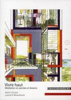 Couverture du livre « Vivre haut ; méditation en paroles et dessins » de Beaudoin et Ciriani aux éditions Archibooks