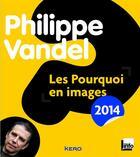 Couverture du livre « Les pourquoi en images (édition 2014) » de Philippe Vandel aux éditions Kero