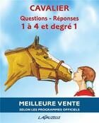 Couverture du livre « Questions/réponses ; cavalier 1 à 4 et degré 1 » de Collectif aux éditions Lavauzelle