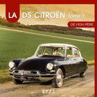 Couverture du livre « La Citroën de mon père t.1 ; 1955-1967 » de Dominique Pagneux aux éditions Etai