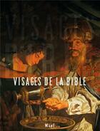 Couverture du livre « Visages de la bible » de Benedicte Delelis et Sylvie Bethmont-Gallerand aux éditions Mame