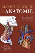 Couverture du livre « Manuel pratique d'anatomie » de Baque aux éditions Ellipses Marketing