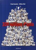 Couverture du livre « 300 millions d'amis » de Fred Jannin et Gilles Dal aux éditions Dupuis
