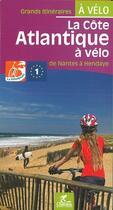 Couverture du livre « La Côte atlantique à vélo, de Nantes à Hendaye » de Olivier Scagnetti aux éditions Chamina