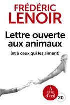 Couverture du livre « Lettre ouverte aux animaux (et à ceux qui les aiment) » de Frederic Lenoir aux éditions A Vue D'oeil