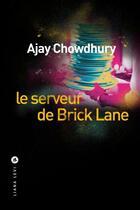 Couverture du livre « Le serveur de Brick Lane » de Ajay Chowdhury aux éditions Liana Levi