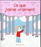 Couverture du livre « Ce que j'aime vraiment » de Pauline Martin et Astrid Desbordes aux éditions Albin Michel