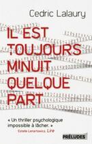 Couverture du livre « Il est toujours minuit quelque part » de Cedric Lalaury aux éditions Preludes